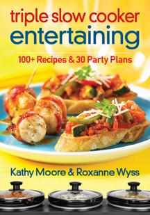 Triple slow cooker entertaining cook book