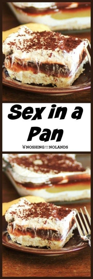 This Sex in a Pan dessert is simple to pull together, scrumptious and feeds a crowd!! #betterthansex #sexinapan #easydessert