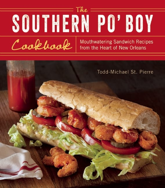 The Southern Po' Boy Cookbook by Todd-Michael St. Pierre