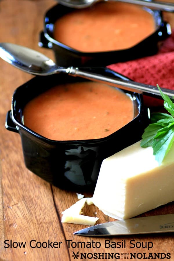 Slow Cooker Tomato Basil Soup by Noshing With The Nolands (Custom)