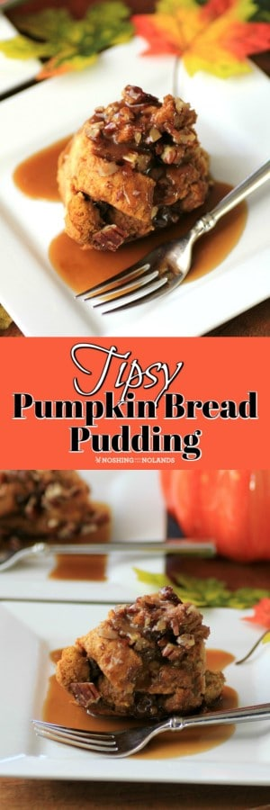 Tipsy Pumpkin Bread Budding is a perfect dessert for the fall and the holidays!! #pumpkin #breadpudding
