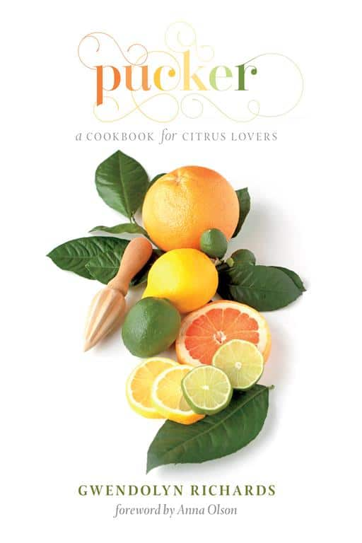 Pucker, a cookbook for CITRUS LOVERS by Noshing With The Nolands