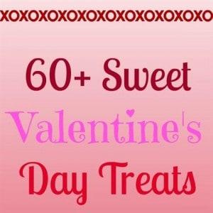 60+ Sweet Valentine's Day Treats