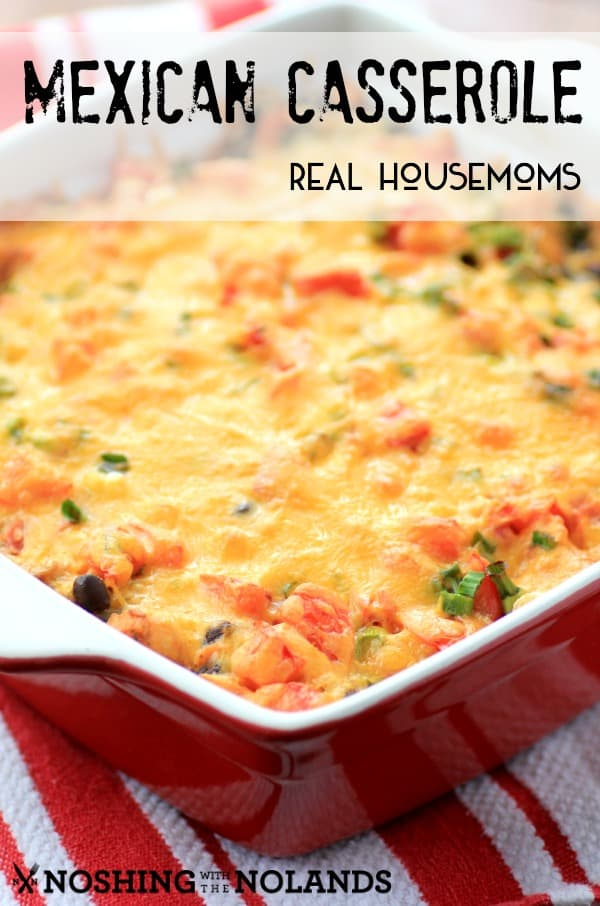 Mexican Casserole by Noshing With The Nolands (3)