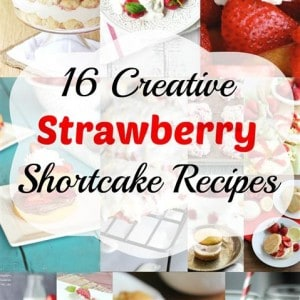 16 Creative Strawberry Shortcake Recipes