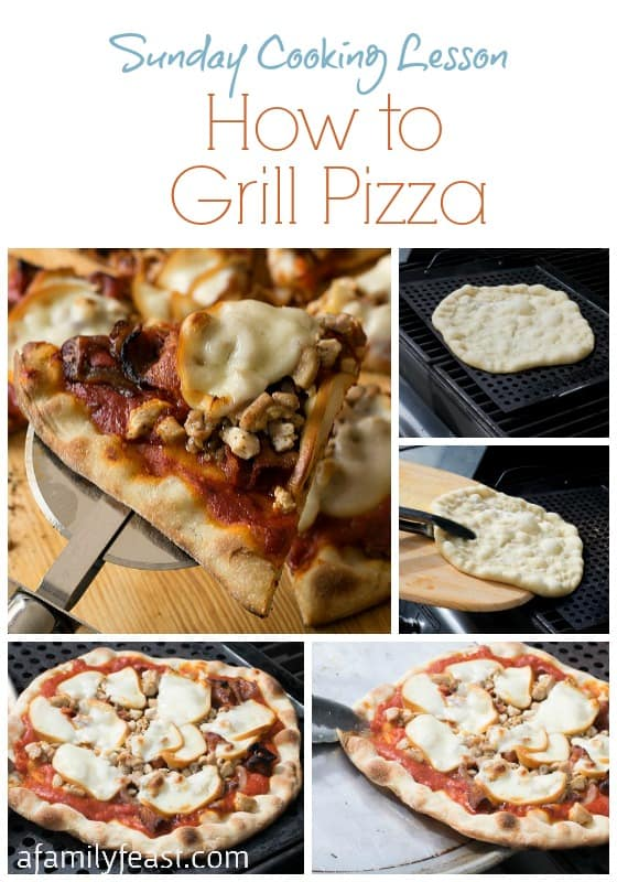 How to Cook Pizza on the Grill by A Family Feast
