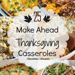 25 Make Ahead Thanksgiving Casseroles