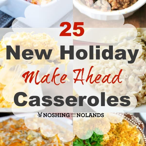 25 New Holiday Make Ahead Casseroles Square Collage (Custom)