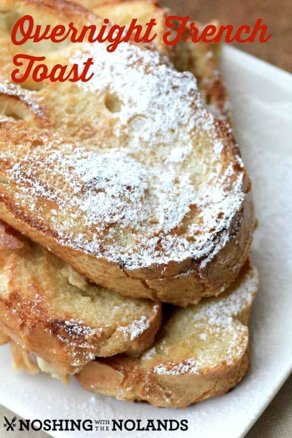 Overnight French Toast by Noshing With The Nolands