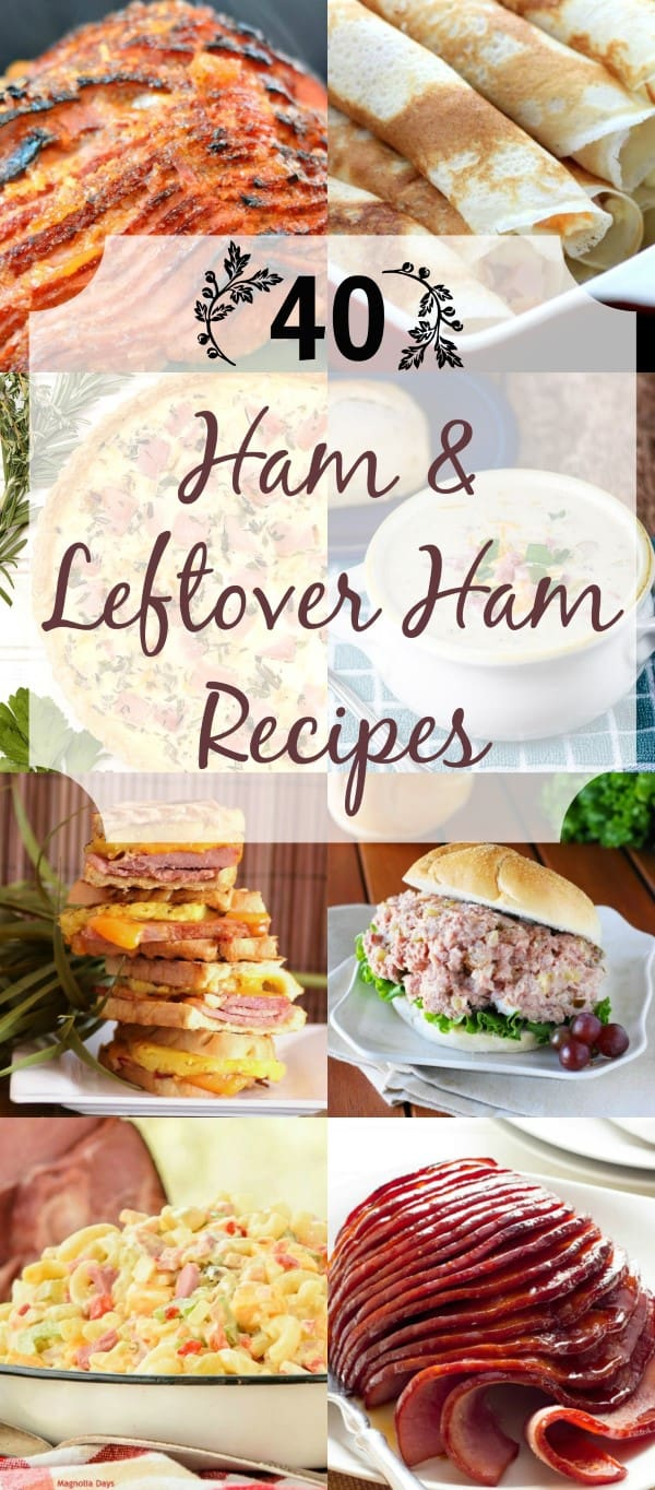 40 Ham and Leftover Ham Recipes Collage