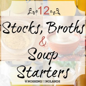 12 Stocks, Broths and Soup Starters