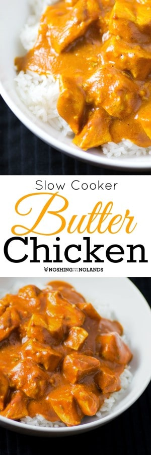 Slow Cooker Butter Chicken is made healthy with the use of light coconut milk instead of adding in butter and you would never notice the difference! #butterchicken #healthy #slowcooker