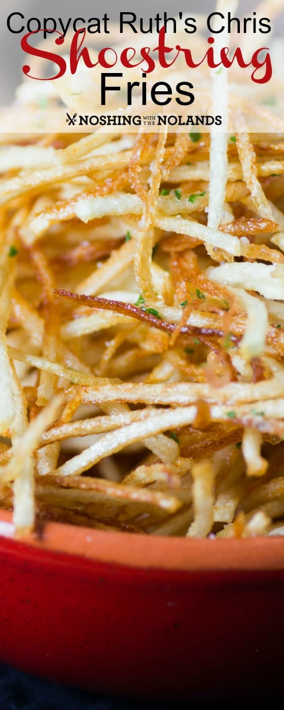 Copycat Ruth's Chris Shoestring Fries by Noshing With The Nolands
