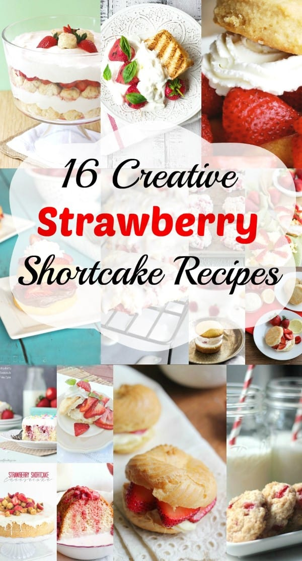 16 Creative Shortcake Recipes