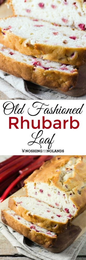 Old Fashioned Rhubarb Loaf by Noshing With The Nolands so moist and delicious! You can enjoy it any time of day. #rhubarb #loaf #oldfashioned