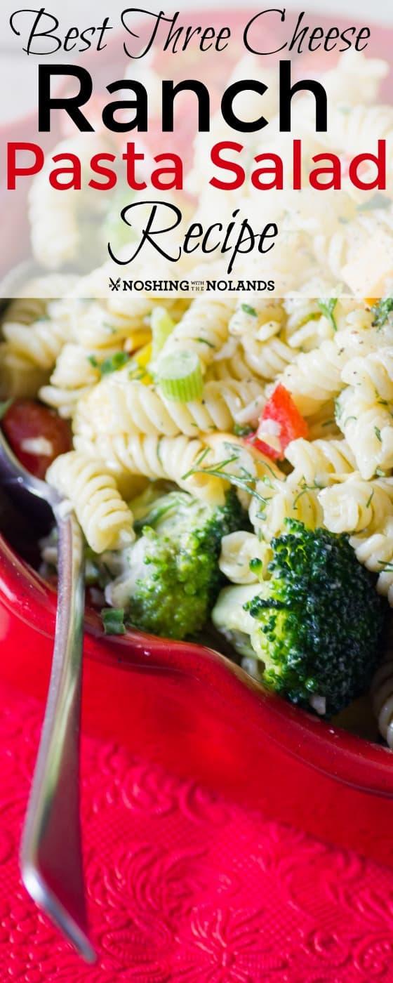 Best Three Cheese Ranch Pasta Salad