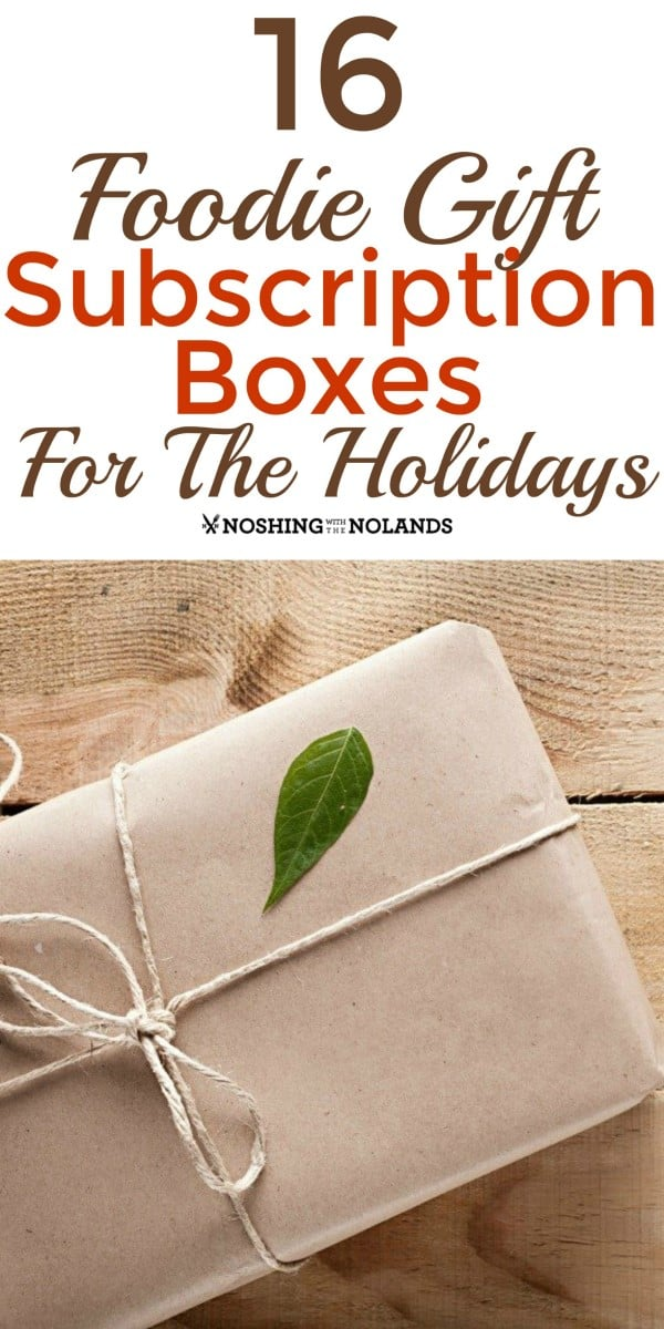 16-foodie-gift-subscription-boxes-for-the-holidays-collage-custom
