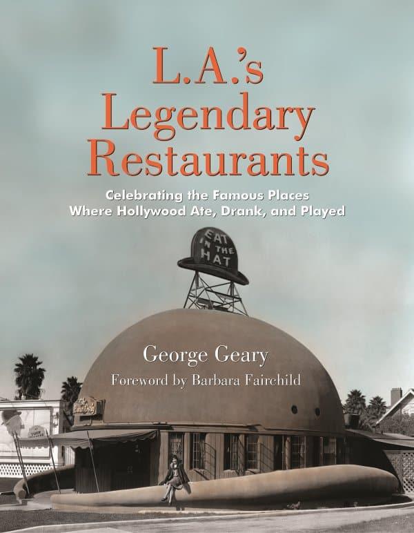 L. A.'s Legendary Restaurants