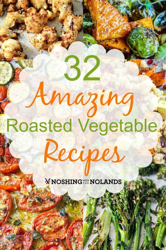 32 Amazing Roasted Vegetable Recipes