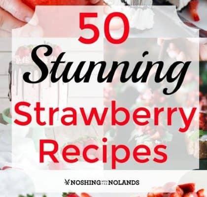 50 Stunning Strawberry Recipes