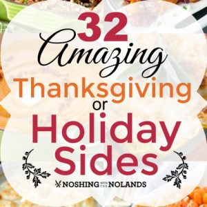 32 Amazing Thanksgiving/Holiday Sides