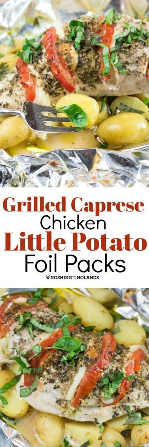 Grilled Caprese Chicken Little Potato Foil Packs are simple to make with little clean up.