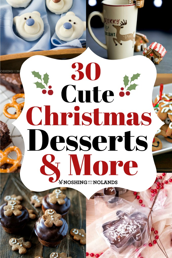 30 Cute Christmas Desserts and More will have you having fun for the holidays!! #treats #holidays #desserts #chocolate #crafts