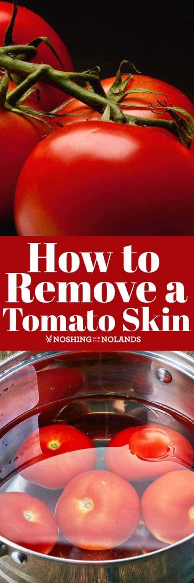 How to Remove a Tomato Skin is easy when you know how. Perfect for sauces and all your canning needs. #removingtomatoskins #howtowithtomatoes #tomatoes #canning