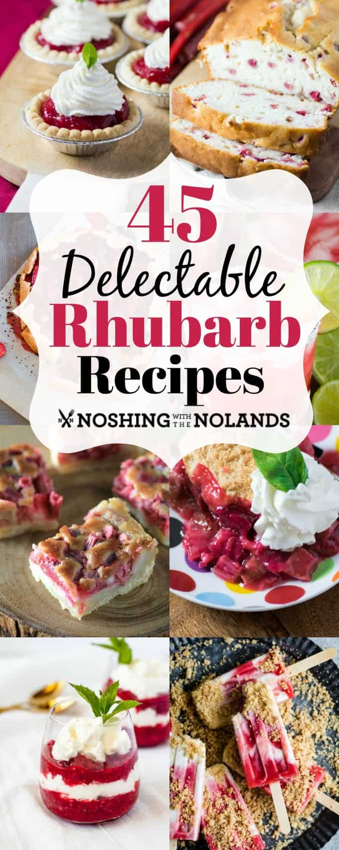 45 Delectable Rhubarb Recipes will offer you recipes to enjoy all year long!! #rhubarb #recipes #dessert