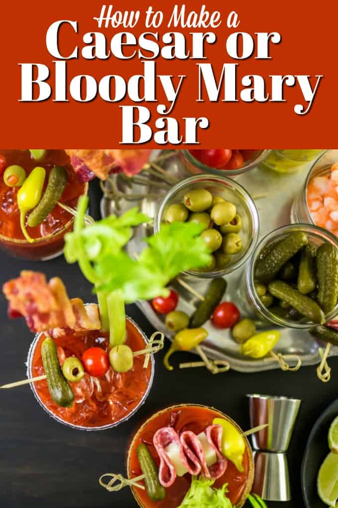 How to Make a Caesar or Bloody Mary Bar will help you with all aspects for these great brunch or before dinner cocktails!! #BloodyCaesar #Caesarcocktail #BloodyMary