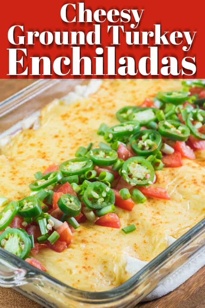 Cheesy Ground Turkey Enchiladas are an easy weeknight meal to pull together and one that the whole family will love!! #groundturkey #enchiladas