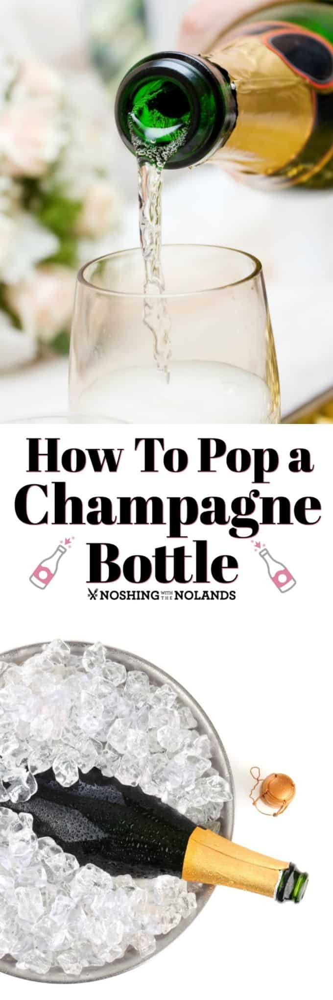Learn How to Pop a Champagne Bottle or Sparkling easily without disaster or spillage!! #champagne #poppingchampage #sparklingwine