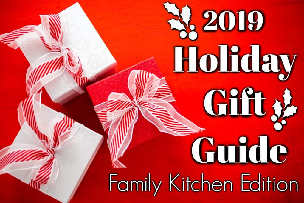 Holiday Gift Guide 2019 - Family Kitchen Edition