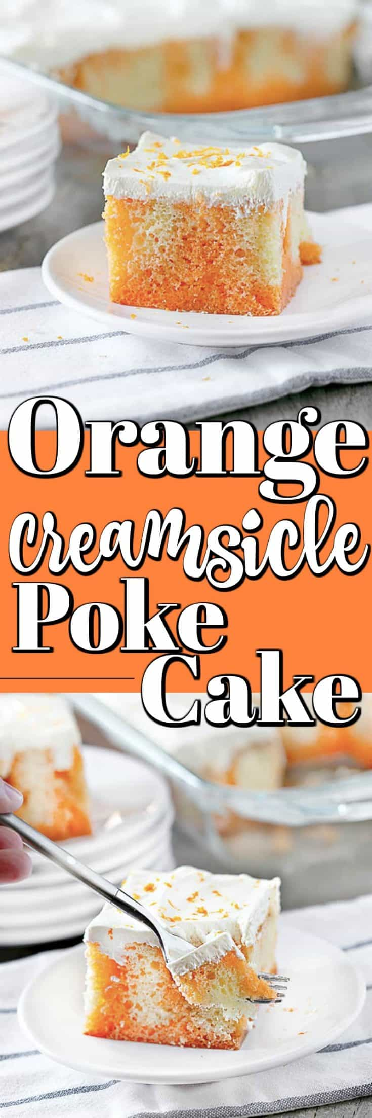 This amazing Orange Creamsicle Poke Cake is so easy to make but a real show stopper to serve!! #creamsicle #pokecake #orange