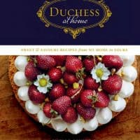 Duchess at Home: Sweet & Savoury Recipes from My Home to Yours Hardcover