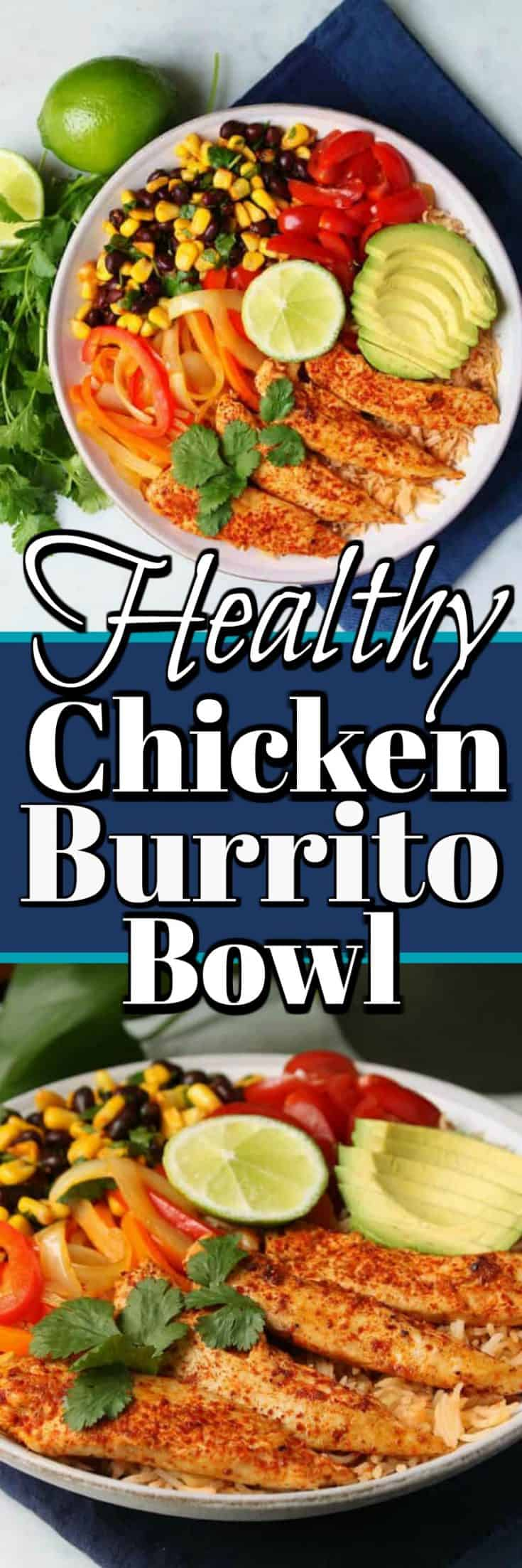Healthy Chicken Burrito Bowl is full of fresh ingredients and exploding with flavor! Chicken breast tenders and tasty vegetables make a great meal prep recipe rotation! #burritobowl #chickne #healthy