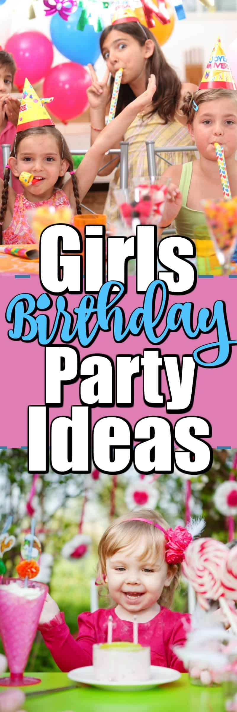 Girls Birthday Party Ideas will help you find the best party theme, party favors, party decorations to make a girls birthday party spectacular. #girlsbirthdayparty #girlspartyideas #birthdayparty