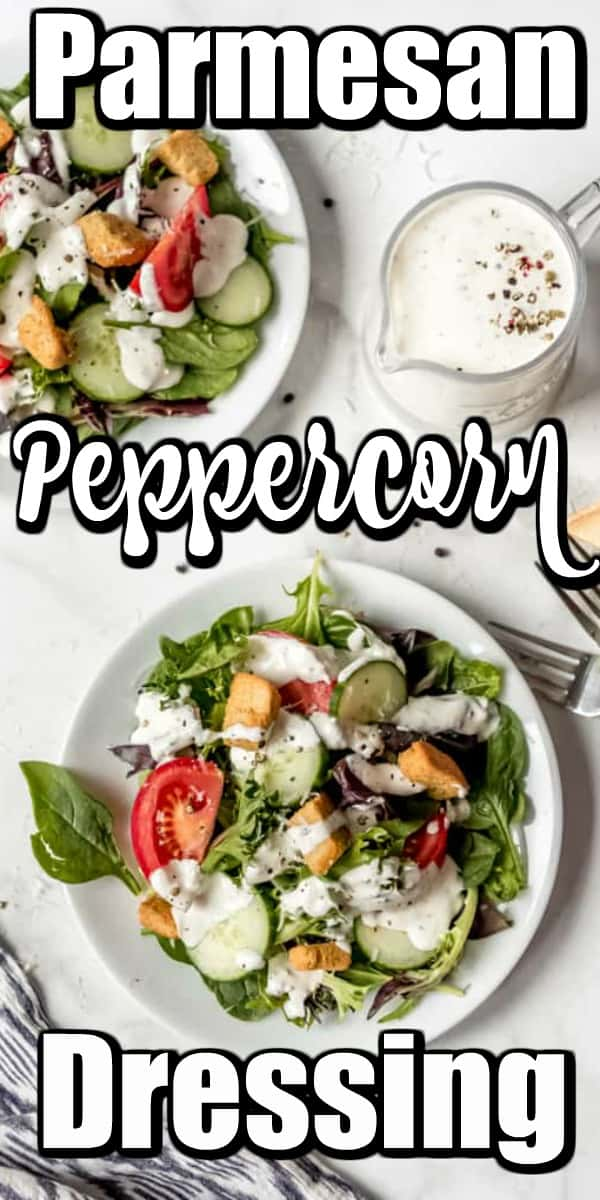 Parmesan Peppercorn Dressing is a wonderfully creamy dressing with a spicy kick from fresh cracked peppercorns! It's amazing over salads or used as a dip with vegetable crudites! #saladdressing #parmesan #peppercorn