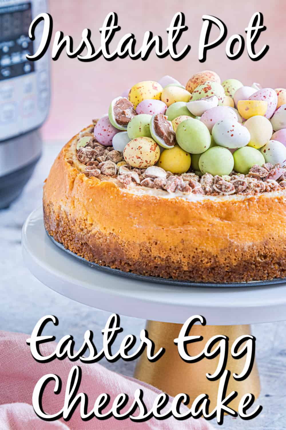 Easter Egg Instant Pot Cheesecake on a stand Pin