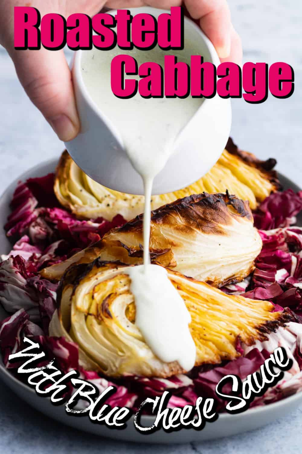 Roasted Cabbage with Blue Cheese Sauce Pin