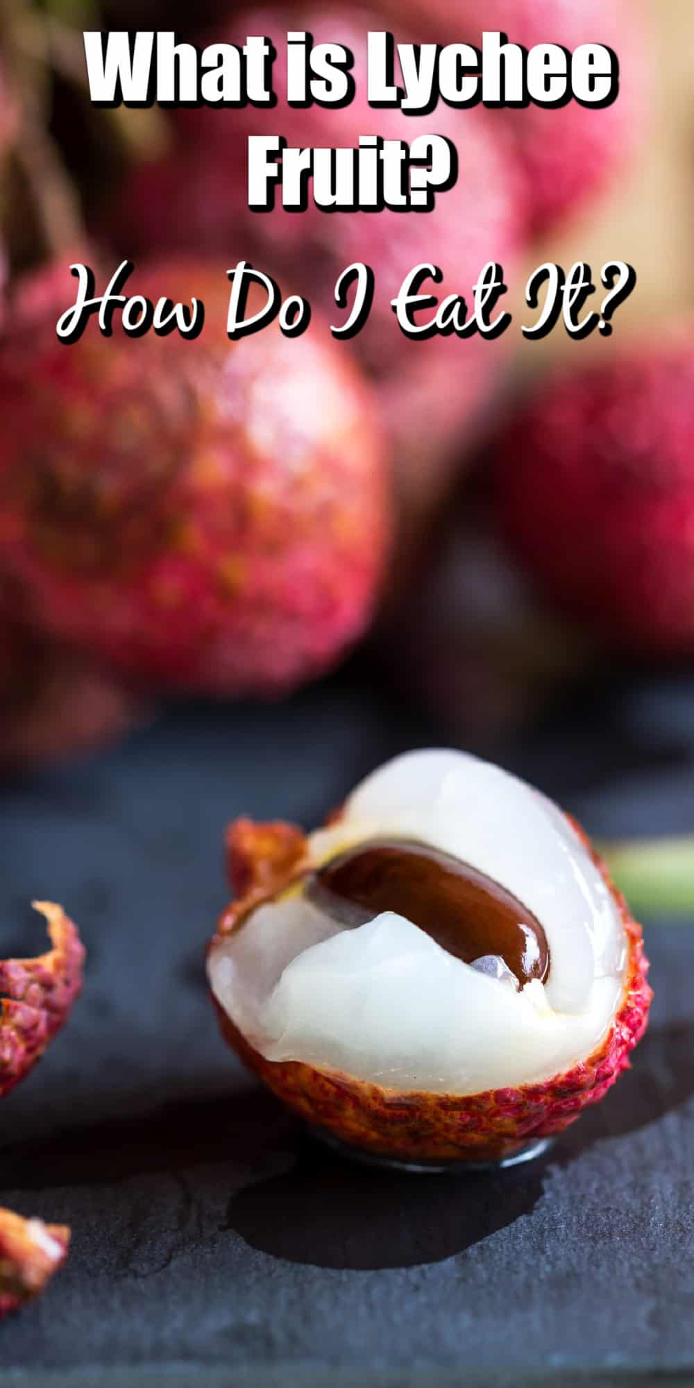What is Lychee Fruit? How Do I Eat It? Pin