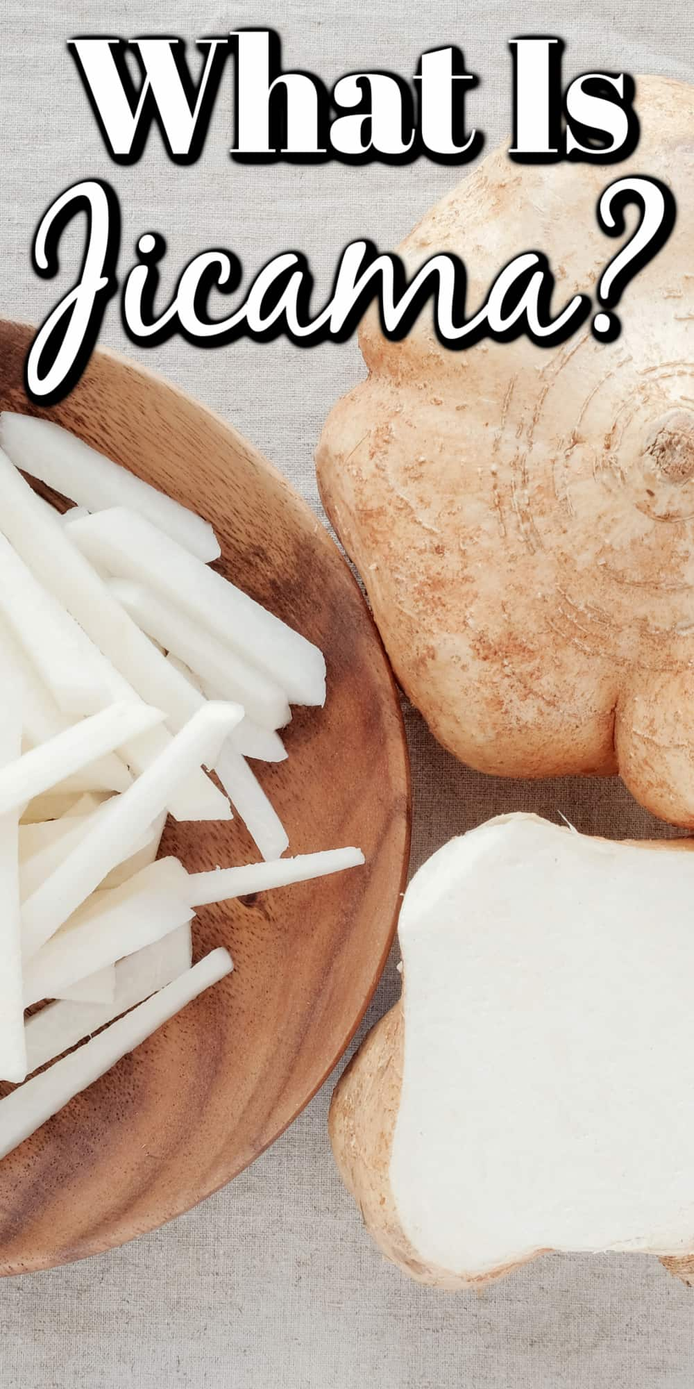 What is Jicama and How Do I Eat It? Pin