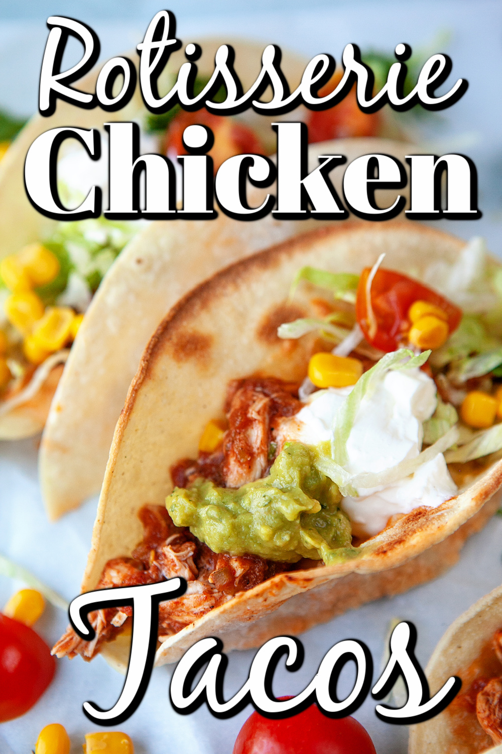 Easy Fast Rotisserie Chicken Tacos Pin